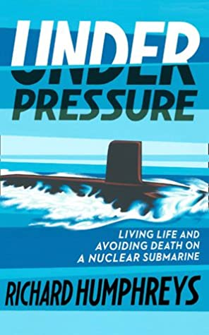 Under Pressure: Living Life and Avoiding Death on a Nuclear Submarine