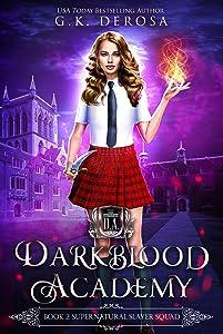 Supernatural Slayer Squad (Darkblood Academy, #2)