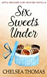 Six Sweets Under (Apple Orchard Cozy #5.5)