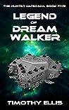 Legend of Dreamwalker (The Hunter Imperium, #5)