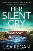 Her Silent Cry (Detective Josie Quinn Book 6)