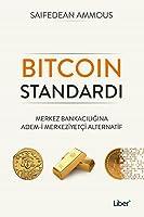 Bitcoin Standardı: Merkez Bankacılığına Adem-i Merkeziyetçi Alternatif