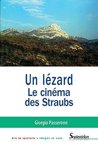 Un lézard: Le cinéma des Straubs (Arts du spectacle – Images et sons)