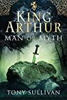 King Arthur: Man or Myth?