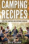 Camping Recipes: Tips for camping and outdoor cooking