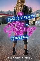 The Small Crimes of Tiffany Templeton