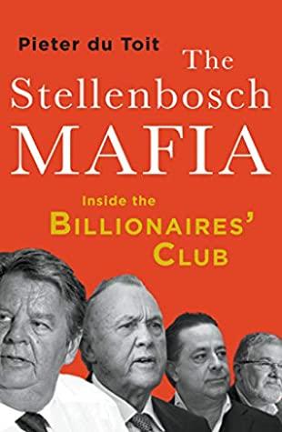 The Stellenbosch Mafia by Pieter Du Toit