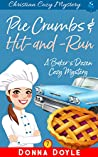 Pie Crumbs & Hit and Run: Christian Cozy Mystery (A Baker's Dozen Cozy Mystery Book 7)