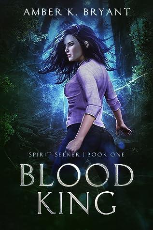Blood King (Spirit Seeker, #1)