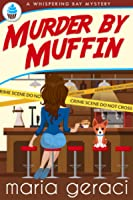 Murder By Muffin (Whispering Bay Mystery, #3)