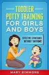 Toddler Potty Training for Girls and Boys: Effective Strategies Without Tantrums