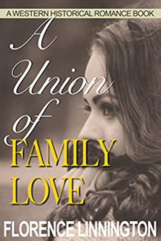 A Union of Family Love: A Western Historical Romance Book