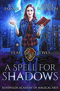 A Spell for Shadows (Rosewilde Academy of Magical Arts #2)