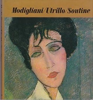 Modigliani, Utrillo And Soutine