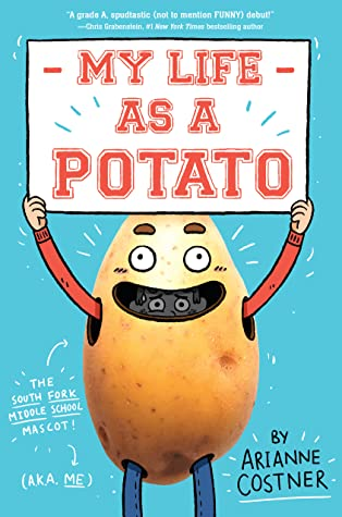 My Life as a Potato by Arianne Costner