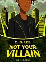 Not Your Villain (Sidekick Squad, #2)