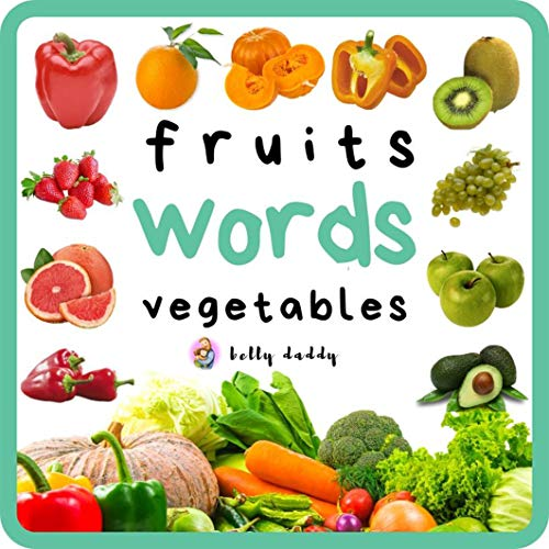 Fruits And Vegetables Early Learning Picture Book For Babies Toddlers Kids And Preschoolers By Belly Daddy