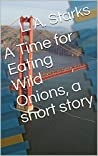 A Time for Eating Wild Onions
