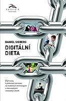 Digitální dieta: 4 kroky k překonání závislosti na moderních technologiích a znovunalezení rovnováhy v životě