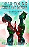 Dear Young Kings and Queens: A Book of Affirmations for the Transitioning Youth