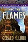Into the Flames (Fire and Steel #6)