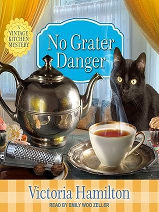 No Grater Danger (Vintage Kitchen Mystery, #7)