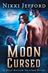 Moon Cursed (Wolf Hollow Shifters, #4)