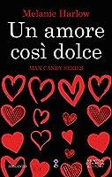 Un amore così dolce (Man Candy Series Vol. 2)