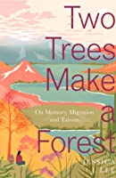 Two Trees Make a Forest: A Story of Memory, Migration, and Taiwan