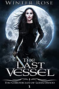The Last Vessel (The Chronicles of Luna Moon, #1)