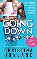Going Down on One Knee: A sizzling, laugh out loud romance! (Mile High Matched, Book 1)