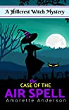 The Case of the Air Spell (Hillcrest Witch Mysteries #9)
