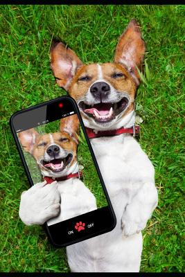 Selfies.........If You Don't Have a Smile I Will Give You One Of Mine: Get Well Soon, Feel Better Jack Russell Dog With Selfie. Funny Card & Gift/Present in One Blank Lined Notebook, Inspirational & Uplifting Quotes To Help Through Difficult Times