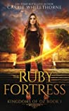 The Ruby Fortress (Kingdoms of Oz, #1)