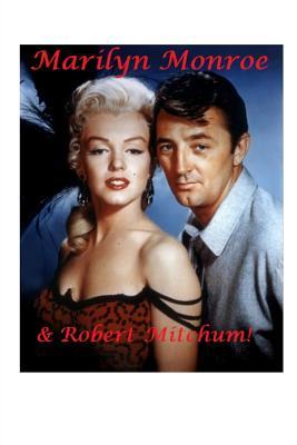 Marilyn Monroe and Robert Mitchum!