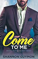 Come To Me: Book 4 in the Fircrest Series