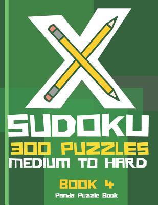 X Sudoku - 300 Puzzles Medium to Hard - Book 4: Sudoku Variations - Sudoku X Puzzle Books