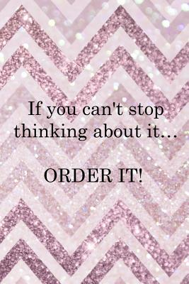 If You Can T Stop Thinking About It Order It Blank Lined Notebook Shopping Online Pink Stripes By Shoping Online Designs X