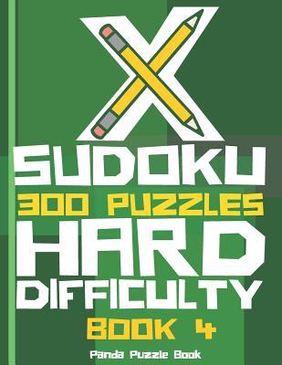 X Sudoku - 300 Puzzles Hard Difficulty - Book 4: Sudoku Variations - Sudoku X Puzzle Books