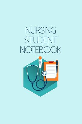 Nursing Student Notebook: Perfect Gift