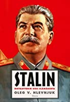 Stalin: Diktaattorin uusi elämäkerta