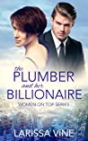 The Plumber and Her Billionaire (Women on Top, #1)