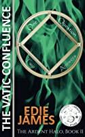 The Vatic Confluence (The Ardent Halo Book 2)