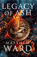 Legacy of Ash (Legacy Trilogy, #1)
