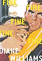 Fine, Fine, Fine, Fine, Fine