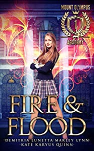 Fire & Flood (Mount Olympus Academy, #1)