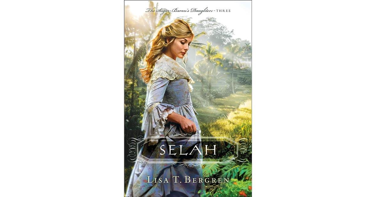 Selah (The Sugar Baron's Daughters, #3) by Lisa Tawn Bergren