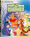 Disney's Pooh's Grand Adventure The Search for Christopher Robin (A Little Golden Book)