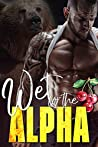 Wet for the Alpha (Ridge Brothers Bear Shifters, #3)