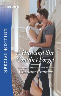 A Husband She Couldn't Forget by Christine Rimmer